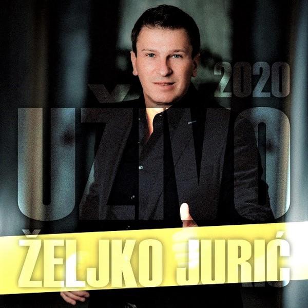 Zeljko Juric 2020 Uzivo