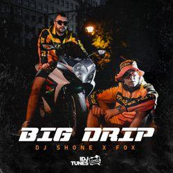 DJ Shone - Big Drip (2020) (Ep) 57470423_FRONT