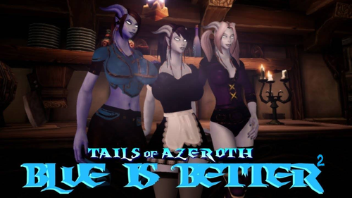 Blue Is Better 2 – Tails of Azeroth Series [v0.4b]