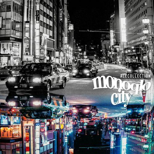 ACE COLLECTION - monoqlo city (Single) Koi to Yobu ni wa Kimochi Warui OP