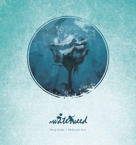 waterweed - Deep inside + Unknown best (Album)