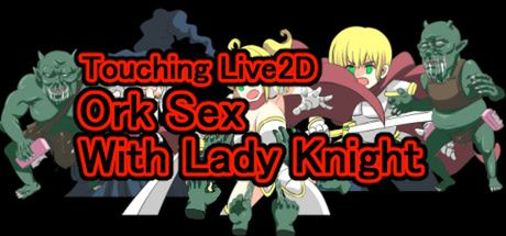 Touching Live2D Ork Sex With Lady Knight [Final]