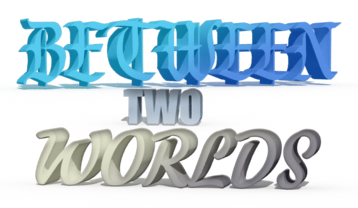 Between Two Worlds [Chapter 2]
